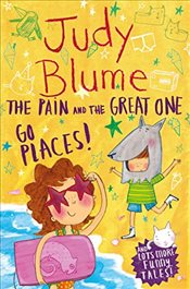 Pain and the Great One: Go Places (Pain & the Great One Bind Up) - Blume, Judy