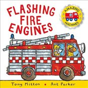 Amazing Machines: Flashing Fire Engines: Amazing Machines 2 - Mitton, Tony