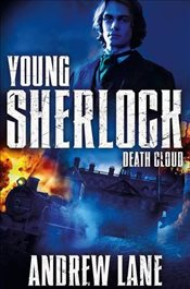 Young Sherlock Holmes 1 : Death Cloud - Lane, Andrew