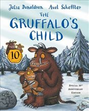 Gruffalos Child 10th Anniversary Edition - Donaldson, Julia