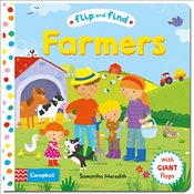 Flip and Find Farmers: a guess who/where flap book about farmers and their animals - Meredith, Samantha