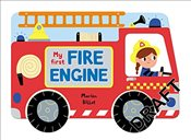 Whizzy Wheels: My First Fire Engine: A story board book on wheels, about a fire engine - Billet, Marion