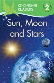 Kingfisher Readers: Sun, Moon and Stars (Level 2: Beginning to Read Alone) - Wilson, Hannah