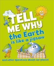 Tell Me Why: the Earth is Like a Jigsaw and Other Questions about Planet Earth - Taylor, Barbara