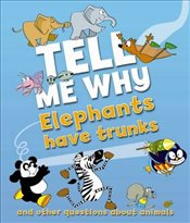 Tell Me Why: Elephants Have Trunks And Other Questions About Animals - Taylor, Barbara