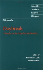 Daybreak : Thoughts on the Prejudices of Morality  - Nietzsche, Friedrich Wilhelm