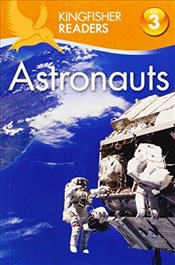 Kingfisher Readers: Astronauts (Level 3: Reading Alone with Some Help) - Wilson, Hannah