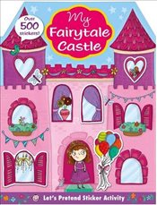 My Fairytale Castle (Lets Pretend Sticker Activity Books) - Priddy, Roger