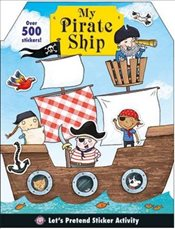 My Pirate Ship (Lets Pretend Sticker Activity Books) - Priddy, Roger