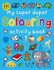 My Super Duper Colouring Activity Book (My Super Duper Activity Books) - Priddy, Roger