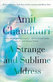 Strange and Sublime Address - Chaudhuri, Amit