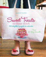 Made in France: Sweet Treats in Cross-stitch - Senoville, Tinou Le Joly