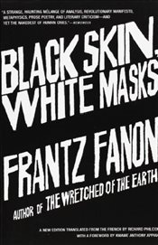 Black Skin, White Masks - Fanon, Frantz