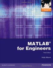 MATLAB for Engineers 3e - Moore, Holly