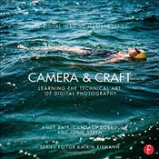Camera & Craft : Learning the Technical Art of Digital Photography : Digital Imaging Masters Series - Batt, Andy