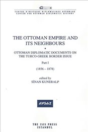 Ottoman Empire and Its Neigbours Ottoman Diplomatic Documents on the Turco-Greek Border Issue Part  - Kuneralp, Sinan