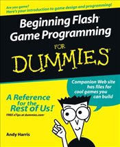 Beginning Flash Game Programming for Dummies - Harris, Andy
