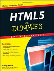 HTML5 For Dummies Quick Reference (For Dummies: Quick Reference (Computers)) - Harris, Andy