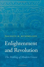 Enlightenment and Revolution : The Making of Modern Greece - Kitromilides, Paschalis M.