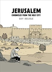 Jerusalem : Chronicles from the Holy City - Delisle, Guy