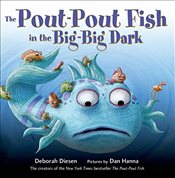 Pout-Pout Fish in the Big-Big Dark (Pout-Pout Fish Adventure) - Diesen, Deborah