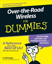 Over-The-Road Wireless for Dummies - Haley, E. Phil