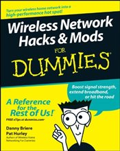 Wireless Network Hacks & Mods For Dummies - Briere, Danny