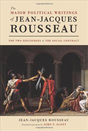 Major Political Writings of Jean-Jacques Rousseau : The Two Discourses And The Social Contract - Rousseau, Jean-Jacques