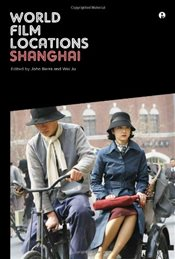 World Film Locations : Shanghai   - Berra, John