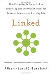 Linked : How Everything Is Connected to Everything Else and What It Means for Business, Science - Barabasi, Albert-Laszlo
