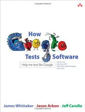 How Google Tests Software - Whittaker, James A.