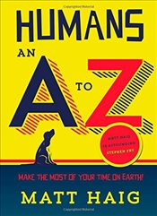 Humans : An A-Z - Haig, Matt