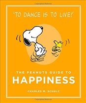Peanuts Guide to Happiness : Peanuts Guide to Life - Schulz, Charles