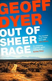 Out of Sheer Rage : In the Shadow of D. H. Lawrence - Dyer, Geoff