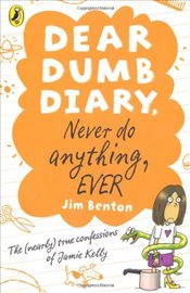 Dear Dumb Diary: Never Do Anything, Ever - Benton, Jim