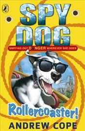 Spy Dog: Rollercoaster! - Cope, Andrew