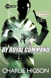 Young Bond : By Royal  Command - Higson, Charlie