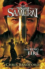 Ring of Fire (Young Samurai, Book 6) - Bradford, Chris