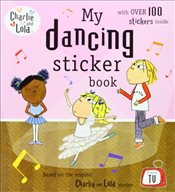 Charlie and Lola: My Dancing Sticker Book - Child, Lauren