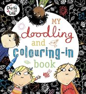 Charlie and Lola: My Doodling and Colouring-In  Book - Child, Lauren