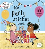 Charlie and Lola: My Party Sticker Book - Child, Lauren