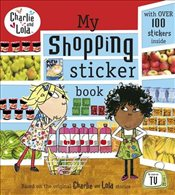 Charlie and Lola: My Shopping Sticker Book - Child, Lauren