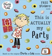 Charlie and Lola: This is Actually My Party - Child, Lauren