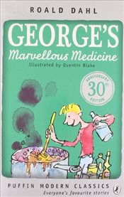 Georges Marvellous Medicine (Puffin Modern Classics) - Dahl, Roald
