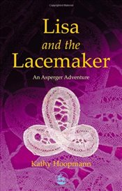 Lisa and the Lacemaker: An Asperger Adventure (Asperger Adventures) - Hoopmann, Kathy
