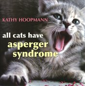 All Cats Have Aspergers Syndrome - Hoopmann, Kathy