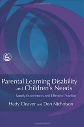 Parental Learning Disability and Childrens Needs: Family Experiences and Effective Practice - Cleaver, Hedy