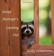 Inside Aspergers Looking Out - Hoopmann, Kathy