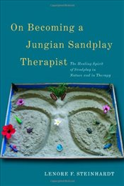 On Becoming a Jungian Sandplay Therapist - Steinhardt, Lenore F.