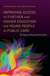 Improving Access to Further and Higher Education for Young People in Public Care - Jackson, Sonia